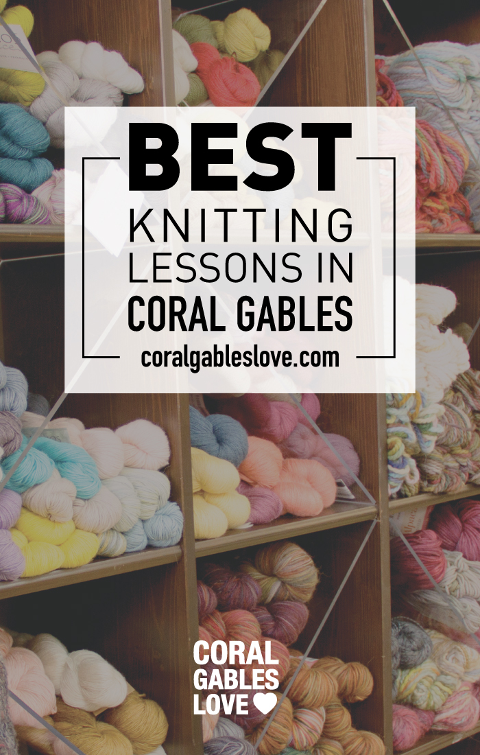 Private Knitting Lessons at The Knitting Garden - Coral Gables ...